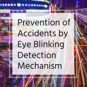 Prevention of Accidents by Eye Blinking Detection Mechanism
